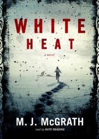 White Heat (Audio) - M.J. McGrath