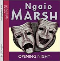 Opening Night (Roderick Alleyn Series) - Ngaio Marsh,  Read by Anton Lesser