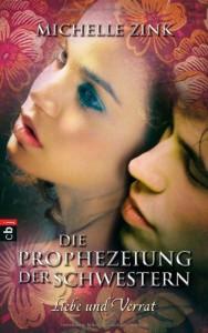 Liebe und Verrat (Prophecy of the sisters, #2) - Michelle Zink, Alexandra Ernst