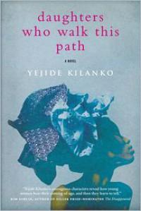 Daughters Who Walk This Path - Yejide Kilanko