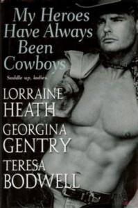 My Heroes Have Always Been Cowboys - Lorraine Heath;Georgina Gentry;Teresa Bodwell