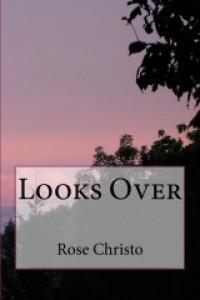 Looks Over  - Rose Christo