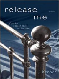 Release Me  - J. Kenner, Sofia Willingham