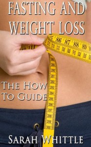 Fasting and weight loss - The How to Guide - Sarah Whittle