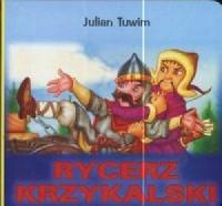 Rycerz krzykalski - Julian Tuwim