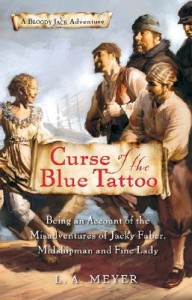 Curse of the Blue Tattoo: Being an Account of the Misadventures of Jacky Faber, Midshipman and Fine Lady [CURSE OF THE BLUE TATTOO] [Mass Market Paperback] -
