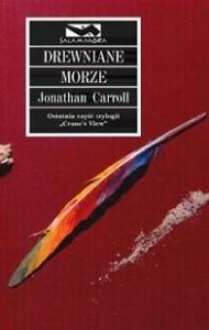 Drewniane morze - Jonathan Carroll
