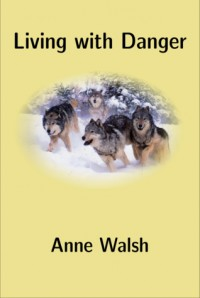 Living With Danger - Anne B. Walsh