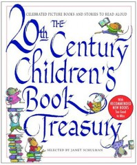 The 20th-Century Children's Book Treasury: Picture Books and Stories to Read Aloud - Janet Schulman, Simon Boughton