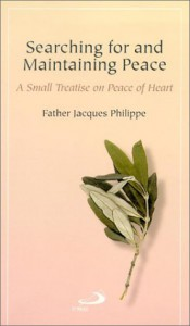 Searching for and Maintaining Peace: A Small Treatise on Peace of Heart - Jacques Philippe