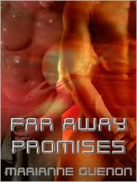 Far Away Promises - Marianne Guenon