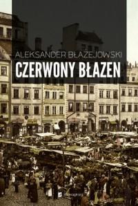 Czerwony Błazen - Aleksander Błażejowski