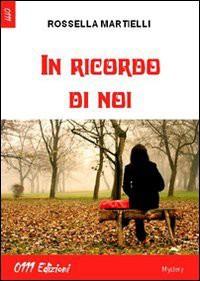 In ricordo di noi - Rossella Martielli