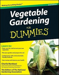 Vegetable Gardening For Dummies - Charlie Nardozzi, Dummies Press Staff