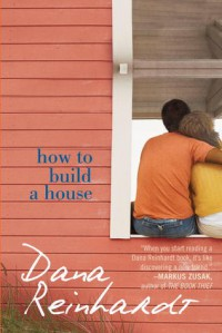 How to Build a House - Dana Reinhardt