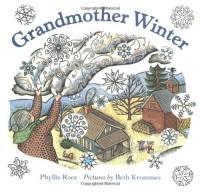 Grandmother Winter - Phyllis Root, Beth Krommes