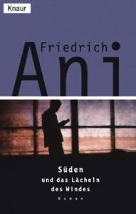 Süden und das Lächeln des Windes: Roman - Friedrich Ani