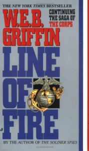 Line of Fire (The Corps, Book 5) - W. E. B. Griffin