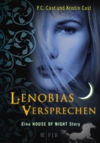 Lenobias Versprechen (Eine House of Night Story) - P.C. Cast, Kristin Cast