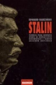 Stalin. Pierwsza pełna biografia oparta na rewelacyjnych dokumentach z tajnych archiwów rosyjskich - Edward Radziński
