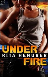 Under Fire - Rita Henuber