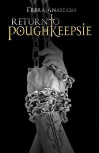 Return to Poughkeepsie (Poughkeepsie, #2) - Debra Anastasia