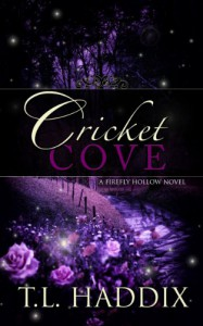 Cricket Cove  - T.L. Haddix