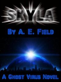 Skyla (A Ghost Virus Novel) - A.E. Field
