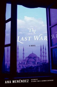 The Last War: A Novel - Ana Menéndez