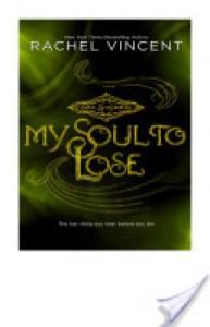 My Soul to Lose - Rachel Vincent