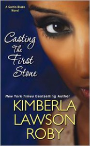 Casting the First Stone - Kimberla Lawson Roby