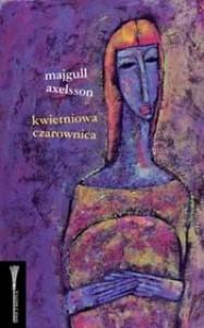 Kwietniowa czarownica - Halina Thylwe, Majgull Axelsson