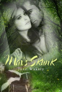 Max's Skunk (Chestnut Rock Shifters, #6) - Jane Wakely