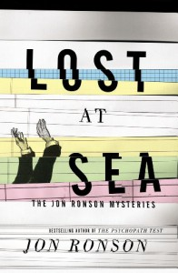 Lost At Sea: The Jon Ronson Mysteries - Jon Ronson