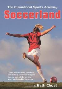 Soccerland - Beth Choat