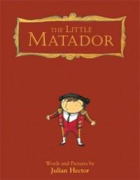 The Little Matador - Julian Hector