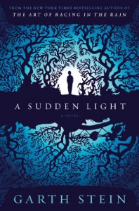 A Sudden Light: A Novel - Garth Stein