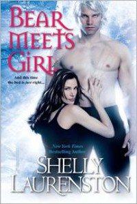 Bear Meets Girl  - Shelly Laurenston