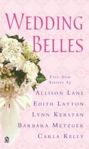 Wedding Belles - Barbara Metzger;Edith Layton;Allison Lane;Lynn Kerstan;Carla Kelly