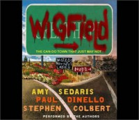 Wigfield: The Can-Do Town That Just May Not - Amy Sedaris, Stephen Colbert, Paul Dinello