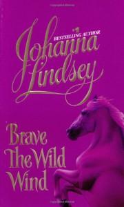 Brave the Wild Wind - Johanna Lindsey