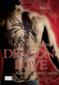 Dragon Love: Manche lieben's heiß (German Edition) - Katie MacAlister, Van Pée,  Margarethe