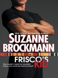 Frisco's Kid (Tall, Dark & Dangerous #3) - Suzanne Brockmann