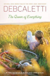 The Queen of Everything - Deb Caletti