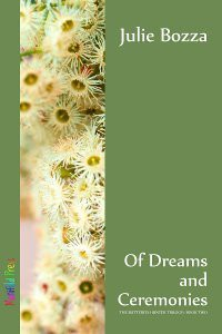 Of Dreams and Ceremonies (Butterfly Hunter #2) - Julie Bozza