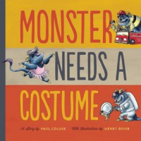 Monster Needs a Costume - Paul Czajak, Wendy Grieb