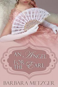 An Angel for the Earl (A Regency Romance) - Barbara Metzger