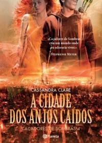 A Cidade dos Anjos Caídos (Caçadores de Sombras, #4) - Cassandra Clare
