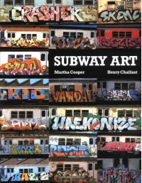 Subway Art - Martha Cooper, Henry Chalfant