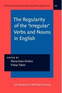 The Regularity of the 'Irregular' Verbs and Nouns in English - Elena Even-Simkin, Yishai Tobin